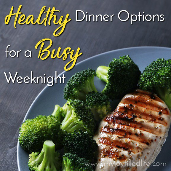 Healthy Dinner Options for a Busy Weeknight